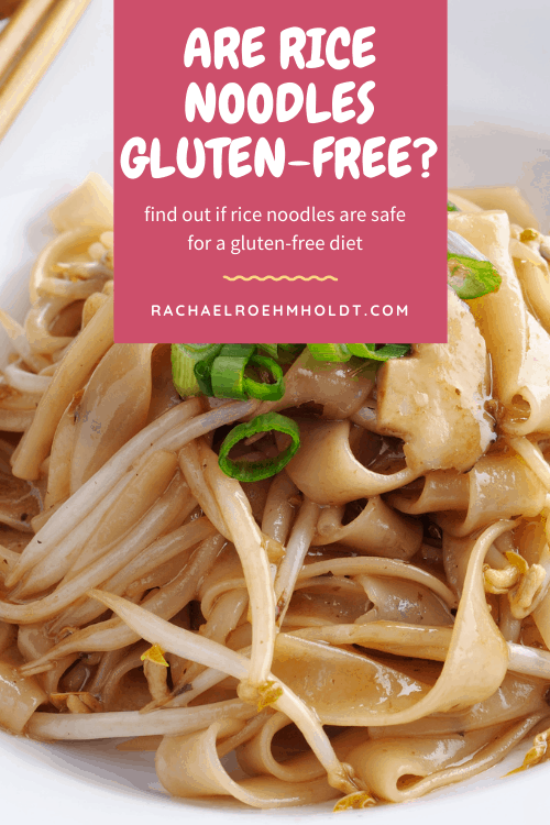 Are Rice Noodles Gluten-free?