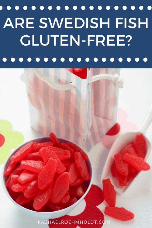 Are Swedish Fish Gluten free?