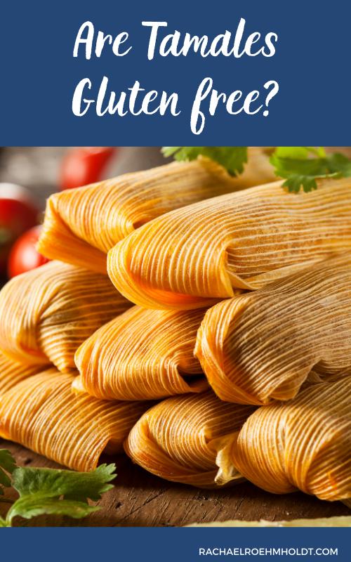 Are Tamales Gluten free?