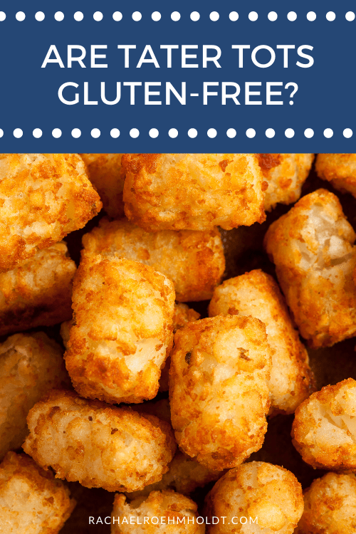 Are Tater Tots Gluten free