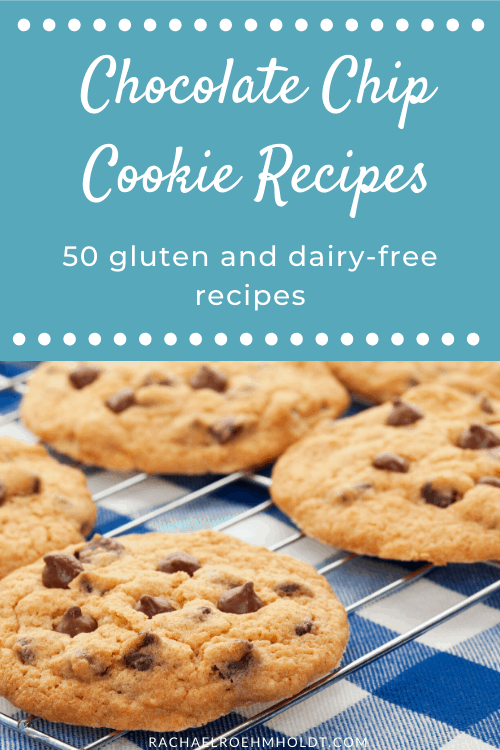 Chocolate Chip Cookie Recipes: 50 gluten and dairy-free recipes