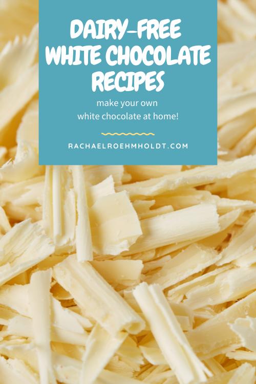 Dairy-free White Chocolate Recipes