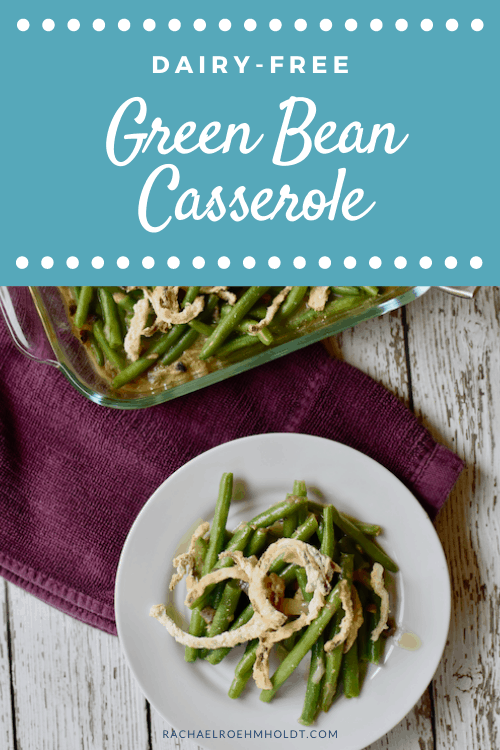 Dairy-free Green Bean Casserole (Gluten-free, Vegan)