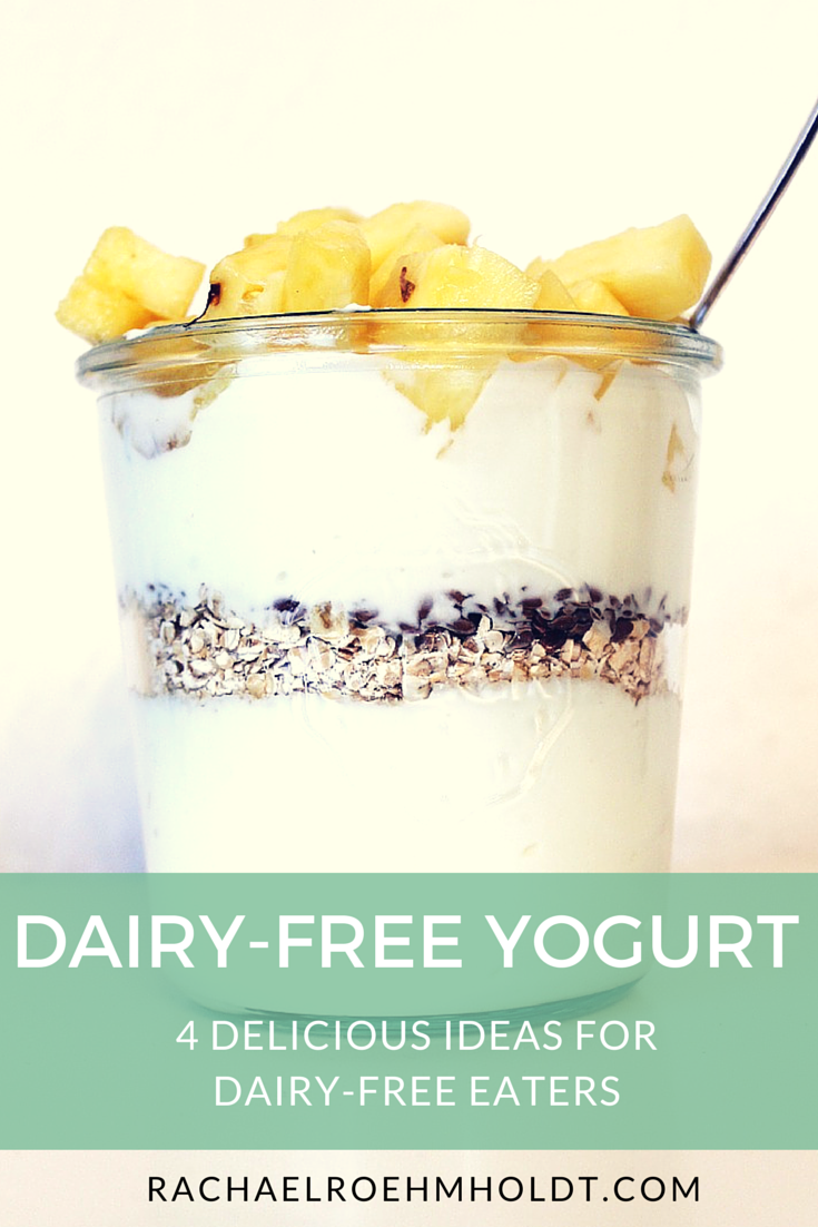 Dairy-free Yogurt Options | RachaelRoehmholdt.com