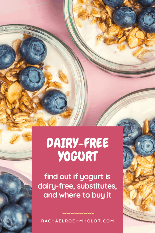 Dairy-free Yogurt: Find out if yogurt is dairy-free, substitutes, and where to buy it