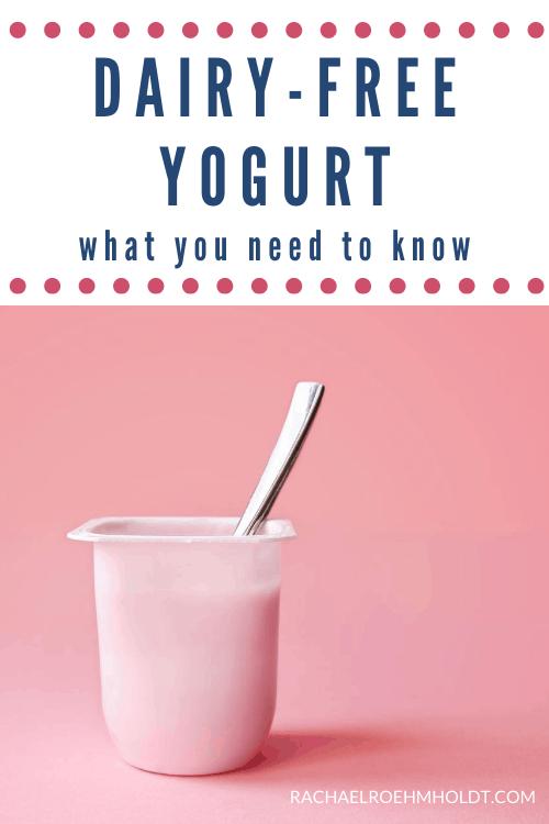 Dairy Free Yogurt: What You Need To Know