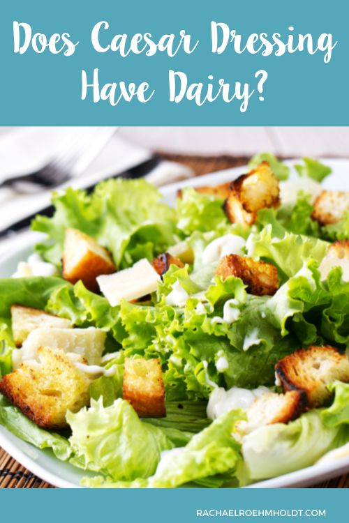 Does Caesar Dressing Have Dairy?