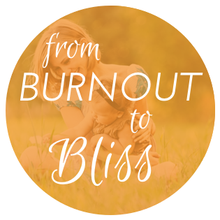 From Burnout To Bliss'
