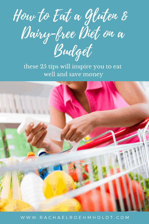 How to Eat a Gluten & Dairy-free Diet on a Budget