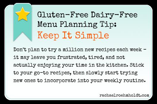 Gluten-Free Dairy-Free Menu Planning Tip: Keep It Simple | RachaelRoehmholdt.com