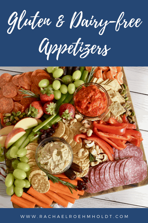 Gluten and Dairy-free Appetizers - snack board