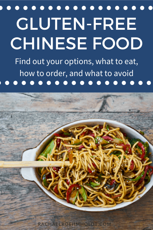 Gluten-free Chinese Food: Find out your options, what to eat, how to order, and what to avoid