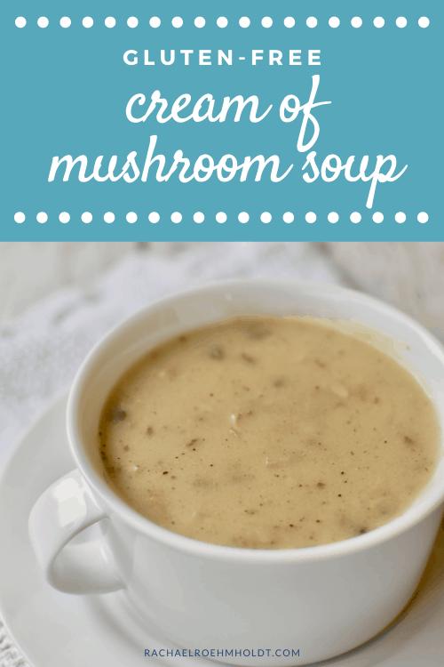 Gluten free Cream of Mushroom Soup (1)