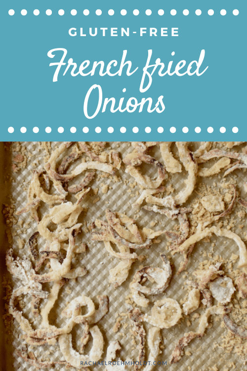Gluten free French Fried Onions (Vegan, Dairy-free)