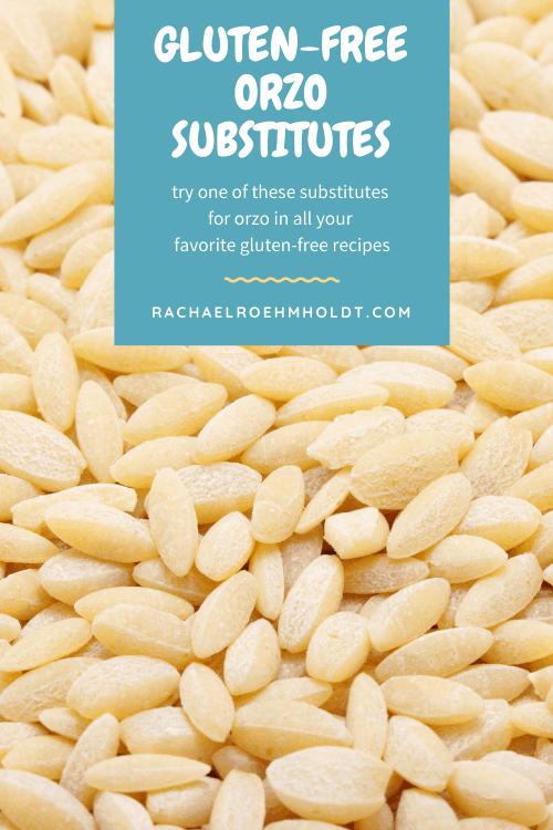 Gluten free Orzo Substitutes
