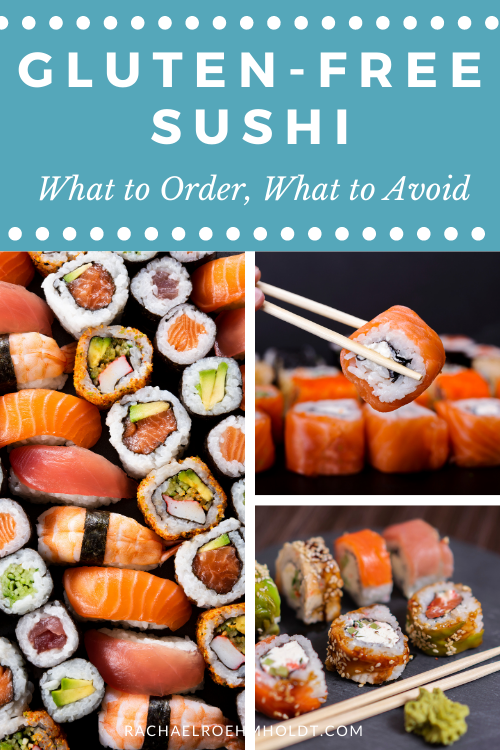 Gluten free Sushi What to Order, What to Avoid
