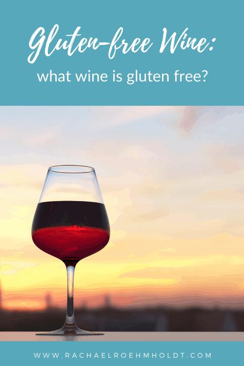 Gluten-free wine: what wine is gluten free?
