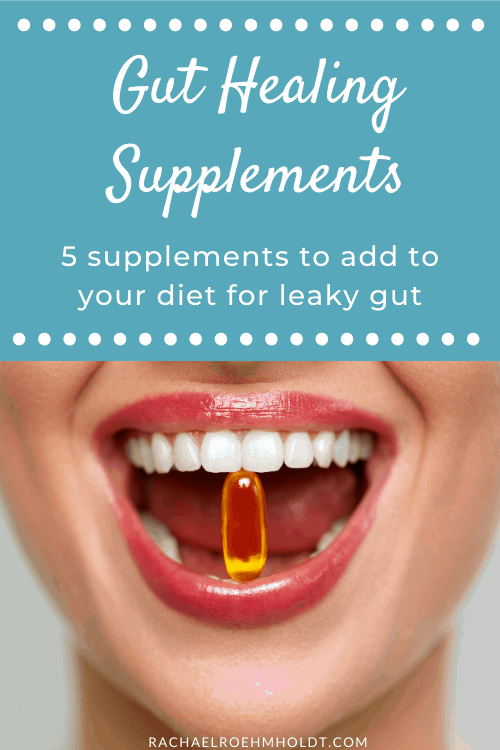 5 Gut Healing Supplements: 5 supplements to add to your diet for leaky gut