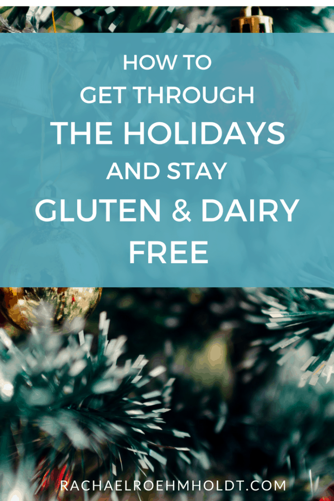 How to get through the holidays and stay gluten and dairy-free