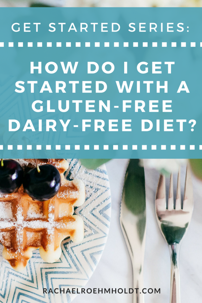 How do I get started with a gluten-free dairy-free diet? Click through to read this series.