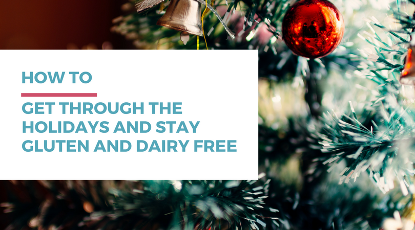 How to Get Through the Holidays and Stay Gluten and Dairy Free