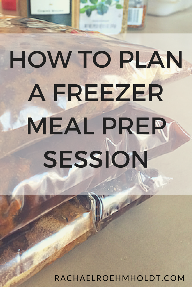 How to plan a freezer meal prep session | RachaelRoehmholdt.com