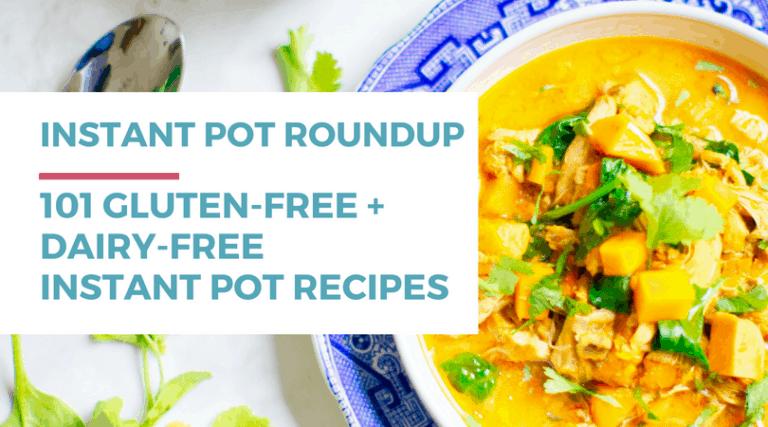 101 Dairy-free Gluten-free  Instant Pot Recipes