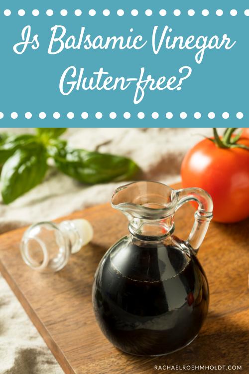 Is Balsamic Vinegar Gluten-free?