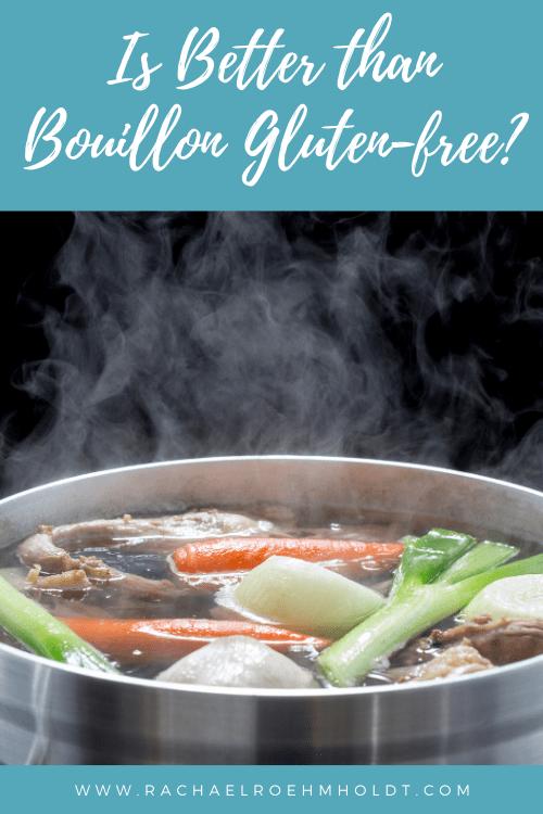 Is Better than Bouillon Gluten free?