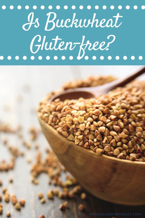 Is Buckwheat Gluten free