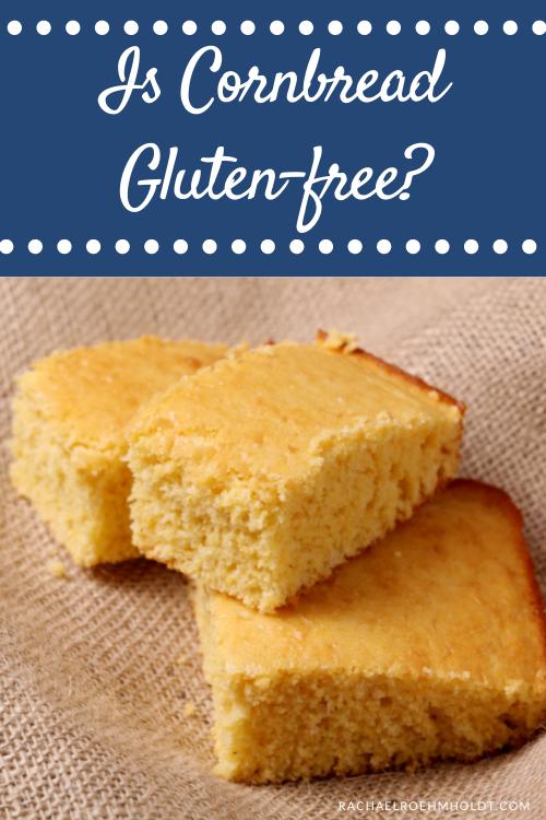Is Cornbread Gluten free?