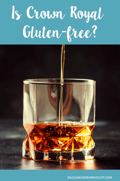 Is Crown Royal Gluten-free?