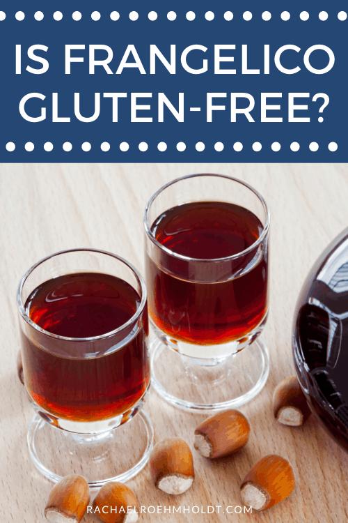 Is Frangelico Gluten Free?