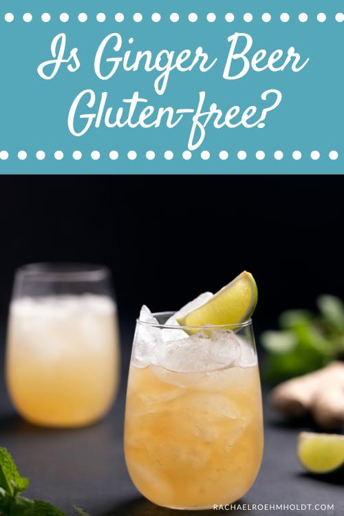 Is Ginger Beer Gluten-free