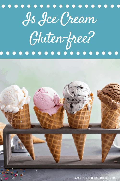Is Ice Cream Gluten-free?