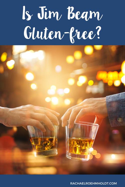 Is Jim Beam Gluten-free?