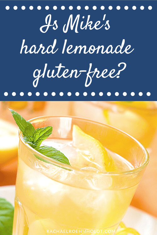 Is Mike's hard lemonade gluten-free? Find out if it's safe for a gluten-free diet