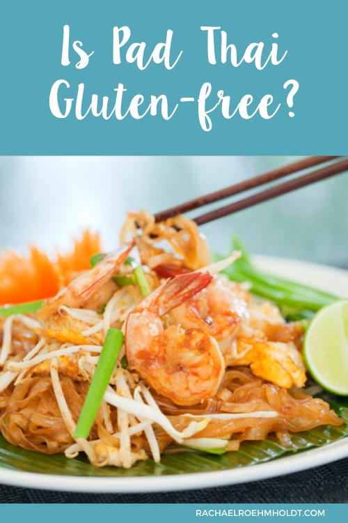 Is Pad Thai Gluten-free?