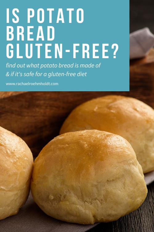 Is Potato Bread Gluten free?