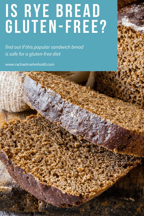 Is Rye Bread Gluten Free?