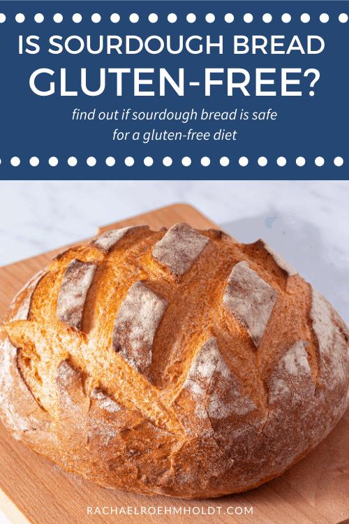 Is Sourdough Bread Gluten-free?