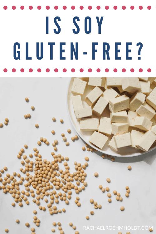 Is Soy Gluten-free?