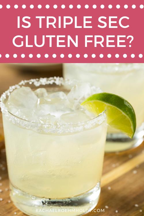 Is Triple Sec Gluten-free?