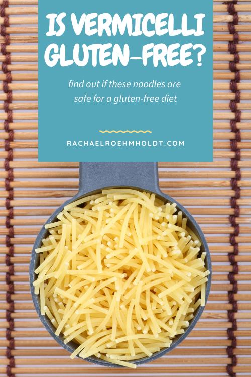 Is Vermicelli Gluten free?