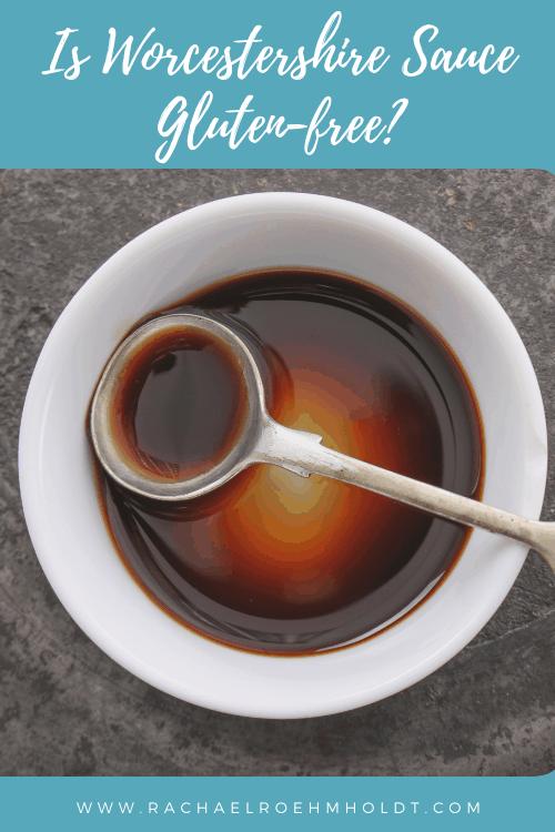 Is Worcestershire Sauce Gluten-free