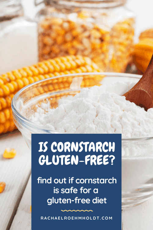 Is cornstarch gluten-free? Find out if cornstarch is safe for your gluten-free diet.