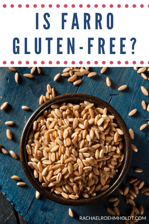 Is farro gluten-free?