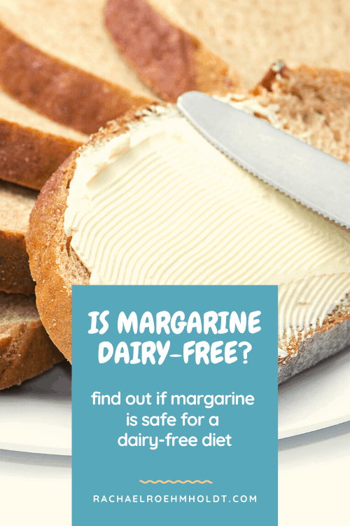 Is Margarine Dairy free? Find out if margarine is safe for a dairy-free diet
