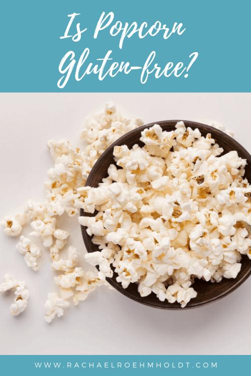 Is Popcorn Gluten-free?