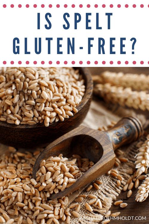 Is Spelt Gluten-free?